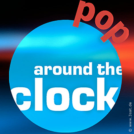 Pop Around The Clock 3Sat Zeitplan